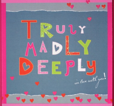 New- Truly Madly Deeply (R48)