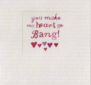 You Make my Heart Go Bang (254)