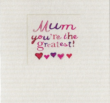 Mum You're the Greatest (275)