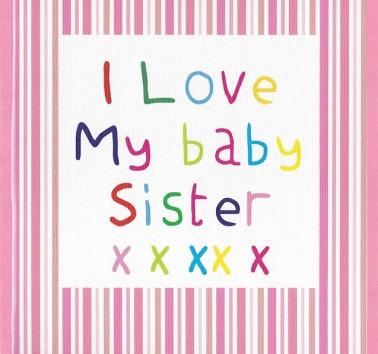 I Love my Baby Sister (CR28)