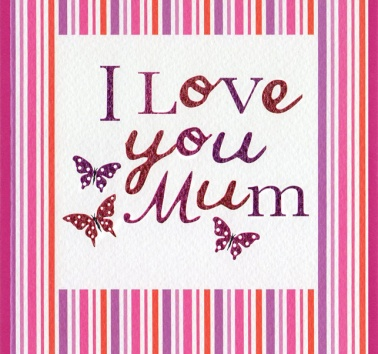 I love you Mum (CR247)
